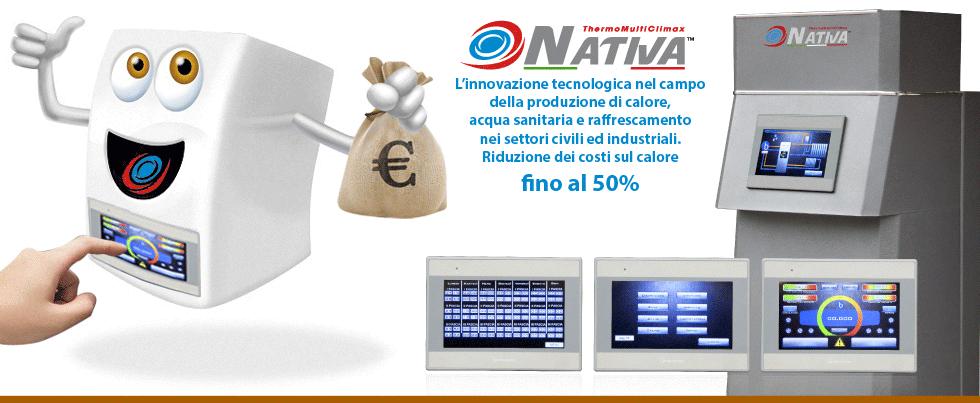 Nativa-ThermoMultiClimax-Climatizzazione-innovativa - l'innovazione tecnologica nel campo della produzione di calore, acqua sanitaria e raffrescamento nei settori civili ed industriali. Riduzione dei costi sul calore fino al 50percento
